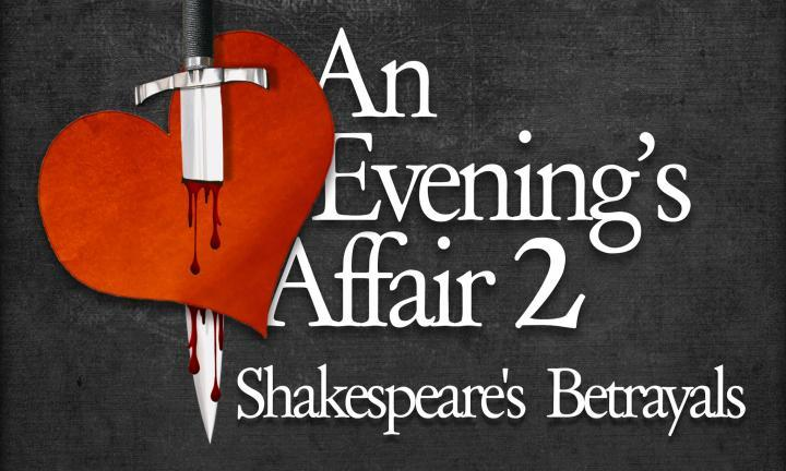 An Evening's Affair: Shakespeare's Betrayals Madison WI